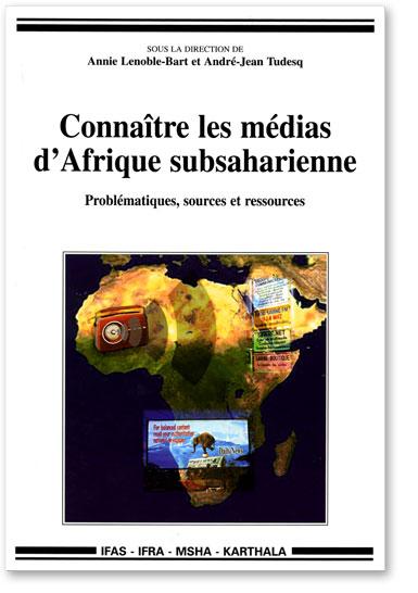 Connaître les médias d'Afrique subsaharienne (Collectif)
