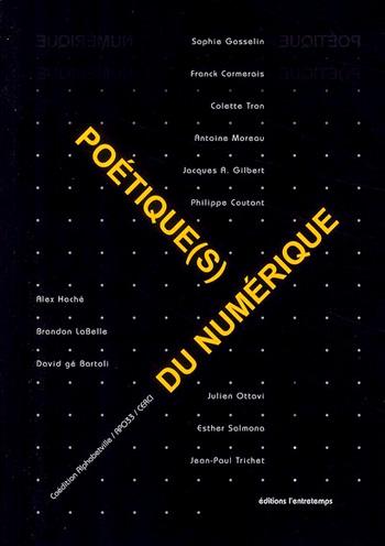 You are currently viewing Poétiques(s) du numérique (collectif)