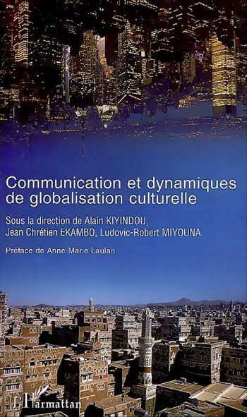You are currently viewing Communication et dynamiques de globalisation culturelle (Collectif)