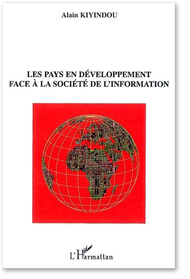 You are currently viewing Les pays en développement face à la société de l'information (Alain Kiyindou)