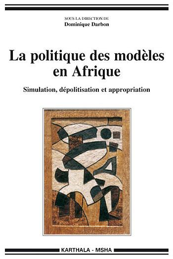 You are currently viewing La politique des modèles en Afrique (collectif)