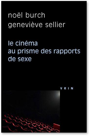 You are currently viewing Le cinéma au prisme des rapports de sexe (Noël Burch & Geneviève Sellier)