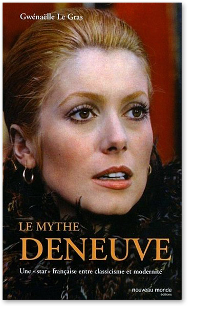 You are currently viewing Le mythe Deneuve (Gwénaëlle Le Gras)