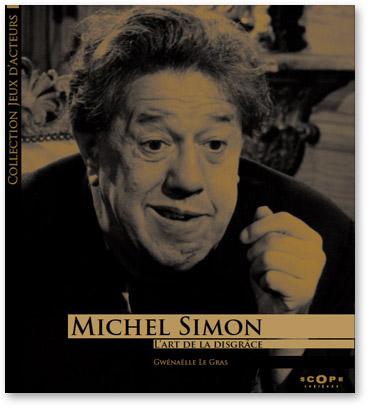 You are currently viewing Michel Simon : l'art de la disgrâce (Gwénaëlle Le Gras)