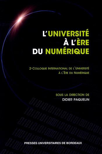 You are currently viewing L'Université à l'ère du numérique : actes du 2ème colloque international (Collectif)