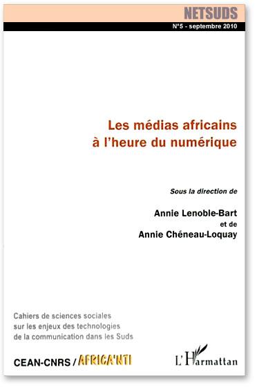 You are currently viewing Netsuds n°5 : Les médias africains à l'heure du numérique (Collectif)