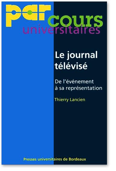 You are currently viewing Le journal télévisé : de l'événement à sa représentation (Thierry Lancien)