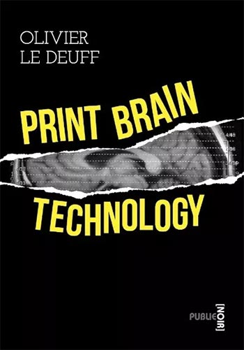 You are currently viewing Print Brain Technology (Olivier Le Deuff)