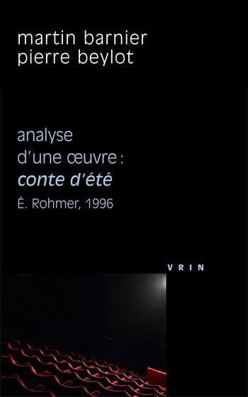 You are currently viewing Analyse d'une oeuvre : conte d'été, Éric Rohmer, 1996 (Martin Barnier et Pierre Beylot)
