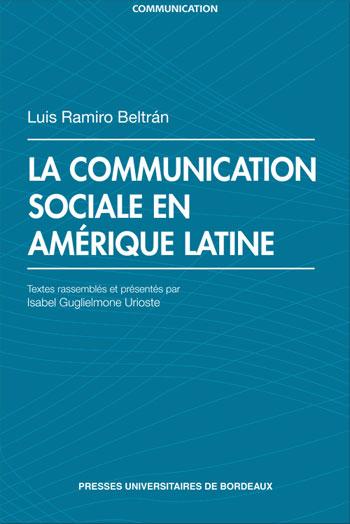 You are currently viewing La communication sociale en Amerique latine (Luis Ramiro Beltrán & Isabel Guglielmone)