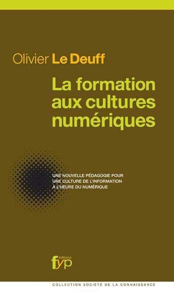 You are currently viewing La formation aux cultures numériques (Olivier Le Deuff)
