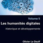 Les humanités digitales - Historique et développements