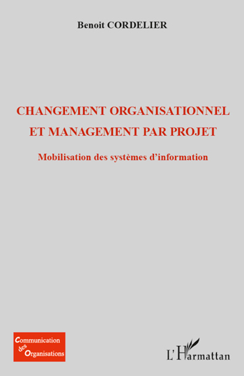 You are currently viewing Changement organisationnel et management par projet : mobilisation des systèmes d'information