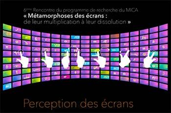 Rencontre : Métamorphoses des écrans – Perception des écrans