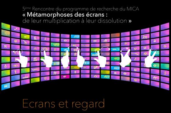 Rencontre : Métamorphoses des écrans – Écrans et regard