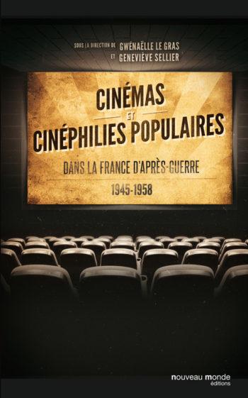 Cinémas et cinéphilies populaires dans la France d'après-guerre 1945-1958
