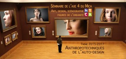 Séminaire axe 4 : Anthropotechniques de l'auto-design – cycle 1- séance 2