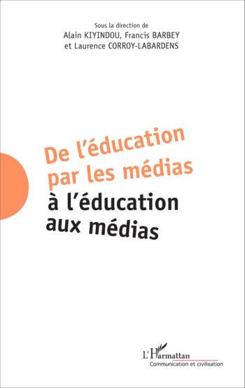 De l'éducation par les médias à l'éducation aux médias