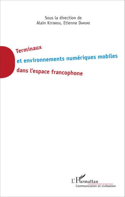 Terminaux et environnements numériques mobiles dans l'espace francophone