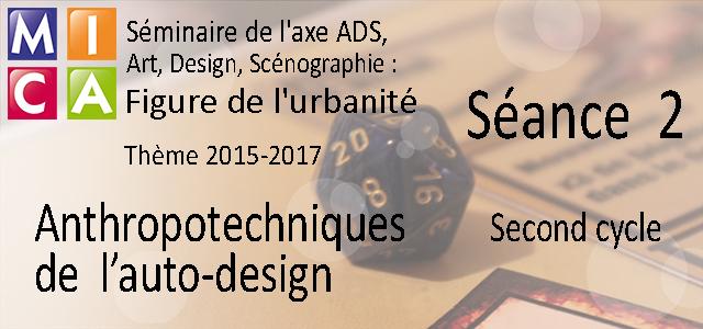You are currently viewing Séminaire axe Art, design, scénographie : figures de l'urbanité (2015-2017) – Cycle 2 – Séance 2