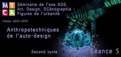 You are currently viewing Séminaire de l'axe ADS : Anthropotechniques de l'auto-design – Cycle 2 – Séance 5