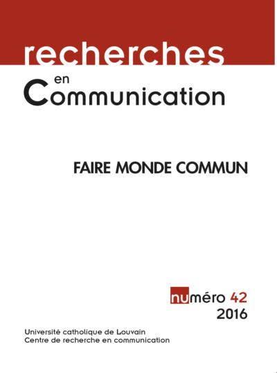 Recherches en communication n°46 – Faire monde commun