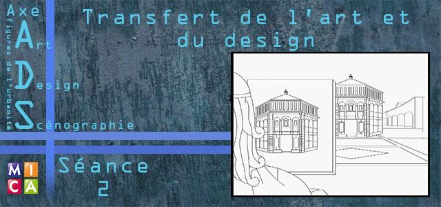 Séminaire Axe ADS : Transferts de l'Art et  du Design – séance 2
