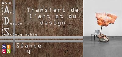 Séminaire Axe ADS : Transferts de l'Art et  du Design – séance 4