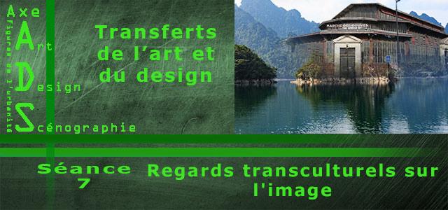 Séminaire Axe ADS : Transferts de l'Art et du Design – séance 7