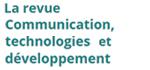 Revue Communication, technologies et développement