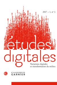 Études Digitales : variations digitales et transformation du milieu