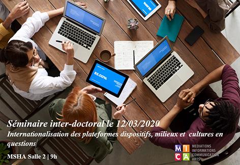 Séminaire Inter-doctoral | Interactive Doctoral Seminar – Internationalisation des plateformes dispositifs, milieux et  cultures en questions